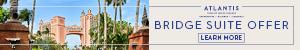 Atlantis BridgeSuite GroupBanner JanFeb 2018 - 300x50